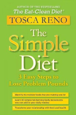 The Simple Diet: 3 Easy Steps to Lose Problem Pounds (Hardcover)
