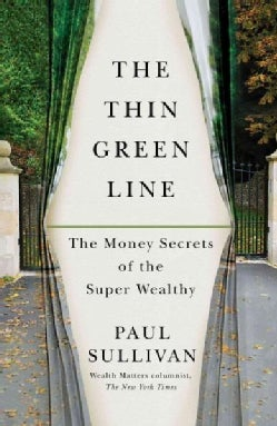 The Thin Green Line: The Money Secrets of the Super Wealthy (Paperback)