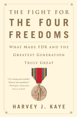 The Fight for the Four Freedoms: What Made FDR and the Greatest Generation Truly Great (Paperback)