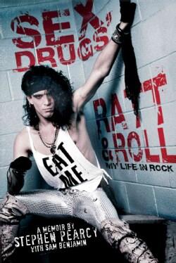 Sex, Drugs, Ratt & Roll: My Life in Rock (Paperback)
