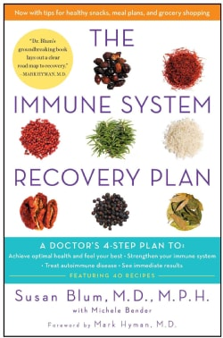 The Immune System Recovery Plan: A Doctor's 4-step Plan To: Achieve Optimal Health and Feel Your Best, Strengthen... (Paperback)