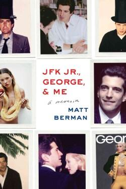 JFK Jr., George, & Me (Paperback)