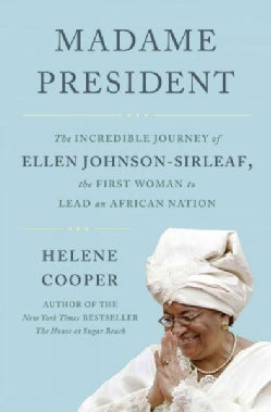 Madame President: The Extraordinary Journey of Ellen Johnson Sirleaf (Hardcover)