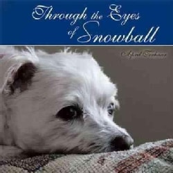 Through the Eyes of Snowball (Paperback)