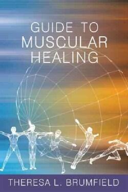 Guide to Muscular Healing (Paperback)