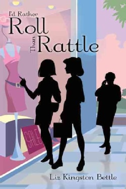 I'd Rather Roll Than Rattle (Hardcover)