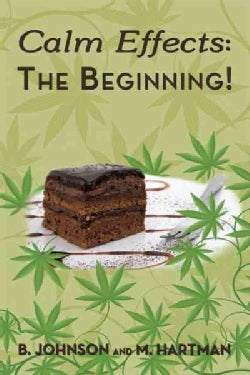 Calm Effects - the Beginning!: Unique Cannabis Cookbook (Paperback)
