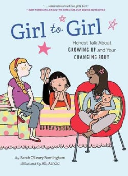 Girl to Girl: Honest Talk About Growing Up and Your Changing Body (Paperback)