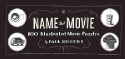Name That Movie: 100 Illustrated Movie Puzzles (Hardcover)