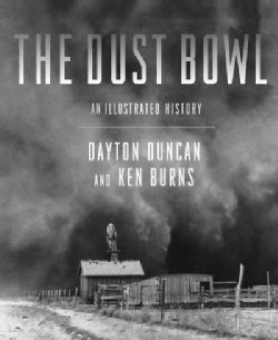 The Dust Bowl: An Illustrated History (Hardcover)