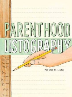 Parenthood Listography: My Kid in Lists (Notebook / blank book)