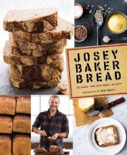 Josey Baker Bread: Get Baking - Make Great Bread - Be Happy! (Hardcover)