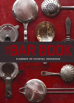 The Bar Book: Elements of Cocktail Technique (Hardcover)