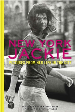 New York Jackie: Pictures from Her Life in the City (Hardcover)