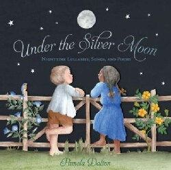 Under the Silver Moon: Lullabies, Night Songs & Poems (Hardcover)