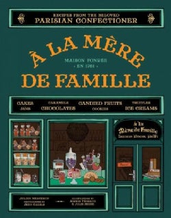 A La Mere De Famille: Recipes from the Beloved Parisian Confectioner (Hardcover)