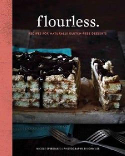 Flourless.: Recipes for Naturally Gluten-Free Desserts (Hardcover)