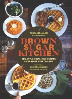 Brown Sugar Kitchen: New-Style, Down-Home Recipes from Sweet West Oakland (Hardcover)