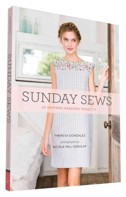 Sunday Sews: 20 Inspired Weekend Projects (Paperback)