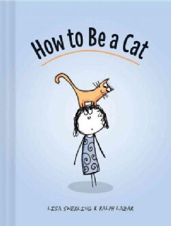 How to Be a Cat (Hardcover)
