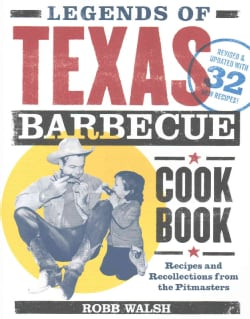 Legends of Texas Barbecue Cookbook: Recipes and Recollections from the Pitmasters (Paperback)