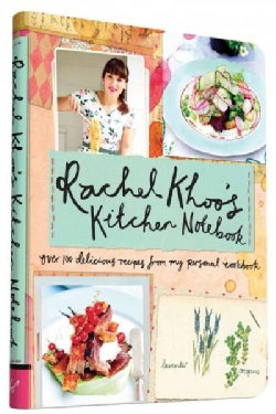 Rachel Khoo's Kitchen Notebook: Over 100 Delicious Recipes from My Personal Cookbook (Paperback)