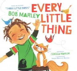 """Every Little Thing: Based on the Song """"Three Little Birds"""" by Bob Marley (Board book)"""