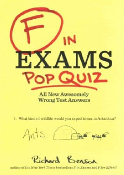 F in Exams Pop Quiz: All New Awesomely Wrong Test Answers (Paperback)