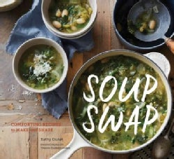 Soup Swap: Comforting Recipes to Make and Share (Paperback)