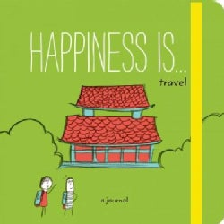 Happiness Is . . . Travel: A Journal (Notebook / blank book)