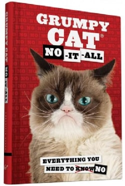 Grumpy Cat: No-it-all. Everything You Need to Knowno (Hardcover)