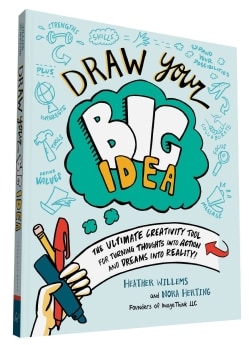 Draw Your Big Idea: The Ultimate Creativity Tool for Turning Thoughts into Action and Dreams into Reality (Paperback)