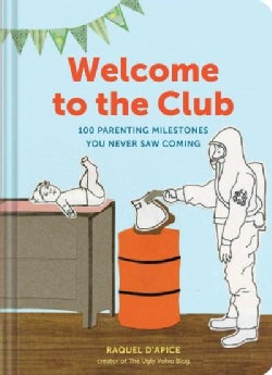 Welcome to the Club: 100 Parenting Milestones You Never Saw Coming (Hardcover)