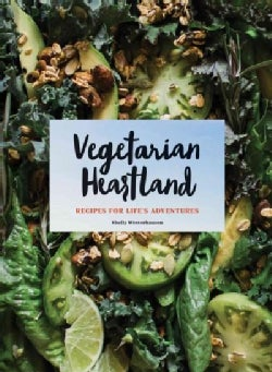 Vegetarian Heartland: Recipes for Life's Adventures (Hardcover)