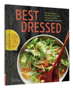 Best Dressed: 50 Recipes, Endless Salad Inspiration (Hardcover)