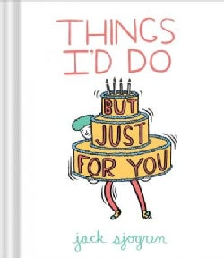 Things I'd Do But Just for You (Hardcover)