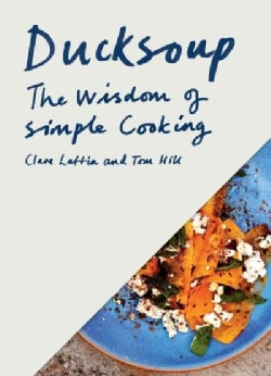 Ducksoup: The Wisdom of Simple Cooking (Hardcover)