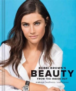 Beauty from the Inside Out: Makeup, Wellness, Confidence (Hardcover)