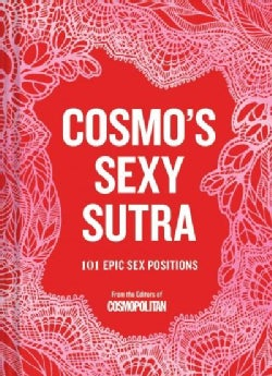 Cosmo's Sexy Sutra: 101 Epic Sex Positions (Hardcover)