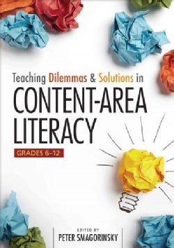 Teaching Dilemmas and Solutions in Content-Area Literacy, Grades 6-12 (Paperback)