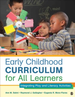 Early Childhood Curriculum for All Learners: Integrating Play and Literacy Activities (Paperback)