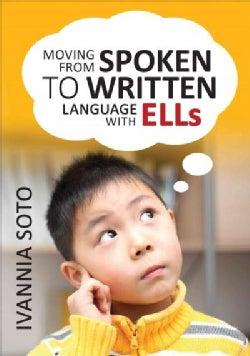 Moving from Spoken to Written Language With Ells (Paperback)