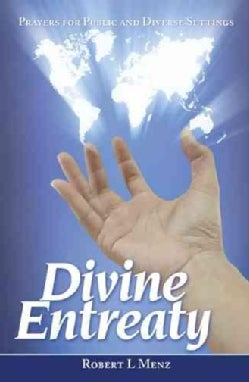 Divine Entreaty: Prayers for Public and Diverse Settings (Paperback)