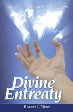 Divine Entreaty: Prayers for Public and Diverse Settings (Hardcover)