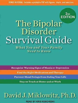 The Bipolar Disorder Survival Guide: What You and Your Family Need to Know, Includes PDF (CD-Audio)