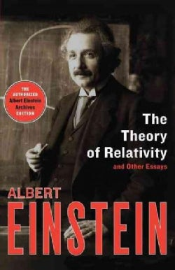 The Theory of Relativity: And Other Essays (Paperback)