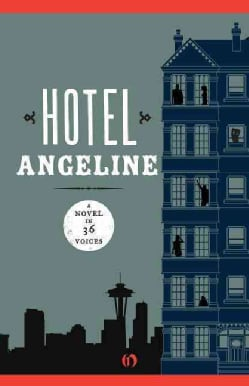 Hotel Angeline: A Novel in 36 Voices (Paperback)