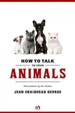How to Talk to Your Animals (Paperback)