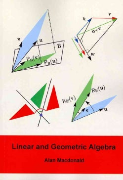 Linear and Geometric Algebra (Paperback)