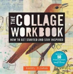 The Collage Workbook: How to Get Started and Stay Inspired (Paperback)